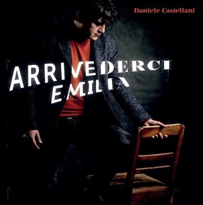 ARRIVEDERCI EMILIA, l'esordio di Davide Castellani
